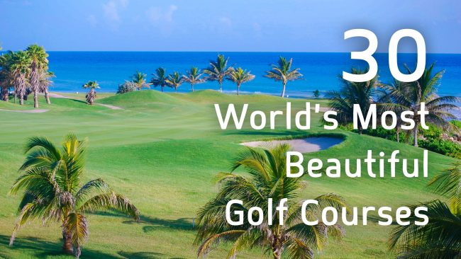 30 worlds most beautiful golf courses